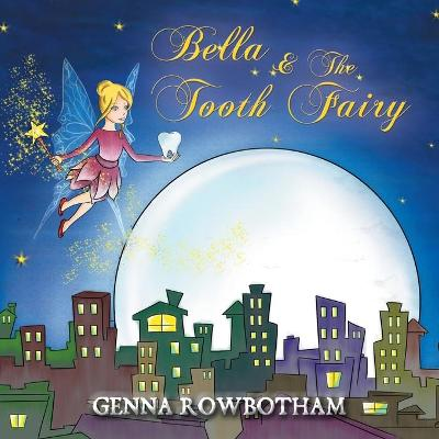 Bella & The Tooth Fairy (Paperback)