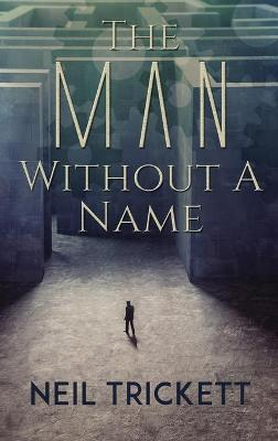 The Man Without A Name (Hardback)