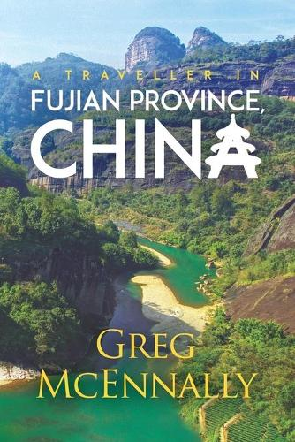 A Traveller in Fujian Province, China (Paperback)