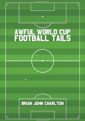 Awful World Cup Football Tails (Paperback)
