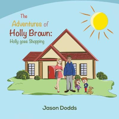 The Adventures of Holly Brown: Holly goes Shopping (Paperback)