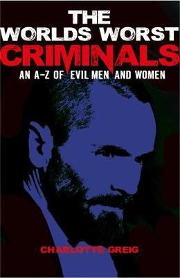 The World's Worst Criminals (Paperback)
