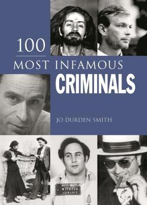 100 Most Infamous Criminals (Hardback)