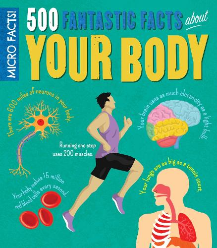 Micro Facts! 500 Fantastic Facts About Your Body (Paperback)