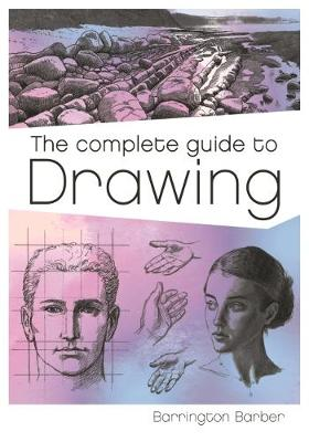 The Complete Guide to Drawing by Barrington Barber | Waterstones