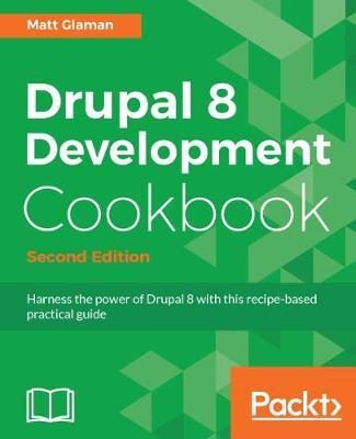Drupal 8 Development Cookbook - (Paperback)