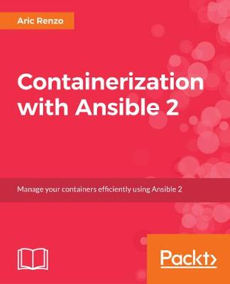 Containerization with Ansible 2 (Paperback)