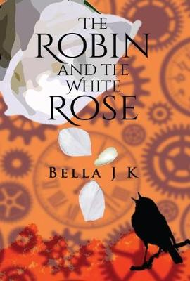 The Robin and the White Rose (Paperback)