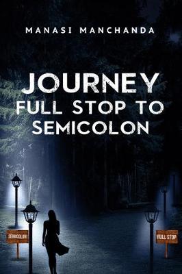 Journey: Full Stop to Semicolon (Paperback)