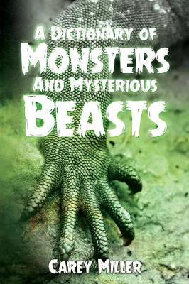 A Dictionary Of Monsters And Mysterious Beasts (Paperback)