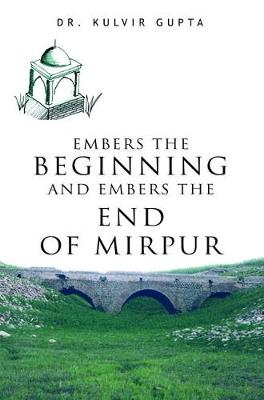 Embers the Beginning and Embers the End of Mirpur (Paperback)