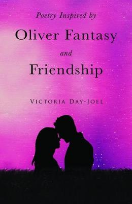 Poetry Inspired By Oliver Fantasy & Friendship (Paperback)