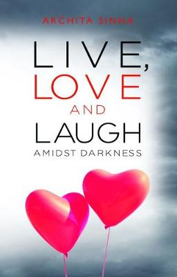 Live, Love and Laugh Amidst Darkness (Paperback)