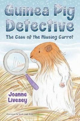 Guinea Pig Detective - The Case Of The Missing Carrot (Paperback)