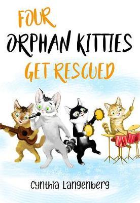 Four Orphan Kitties Get Rescued (Paperback)