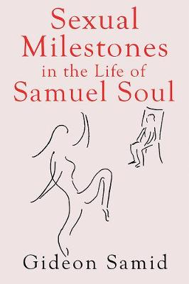 Sexual Milestones in the life of Samuel Soul (Paperback)