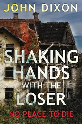 Shaking Hands With The Loser (No Place To Die) (Paperback)