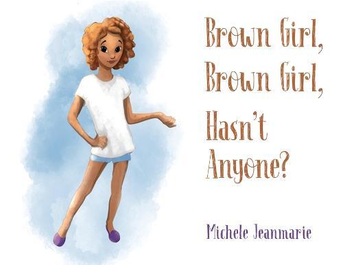 Brown Girl, Brown Girl, Hasn't Anyone? (Paperback)