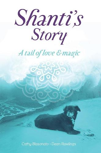Shanti's Story: A Tail of Love and Magic (Paperback)