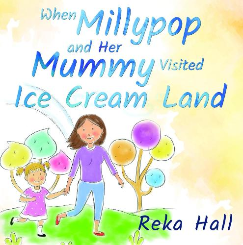 When Millypop and Her Mummy Visited Ice Cream Land... (Paperback)