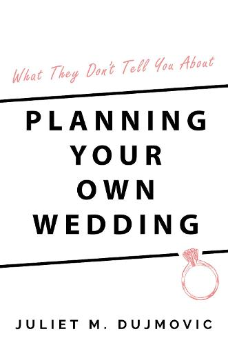 What They Don't Tell You About Planning Your Own Wedding (Paperback)