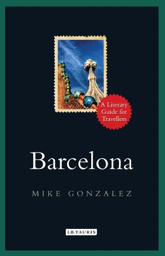 Barcelona: A Literary Guide for Travellers (Hardback)