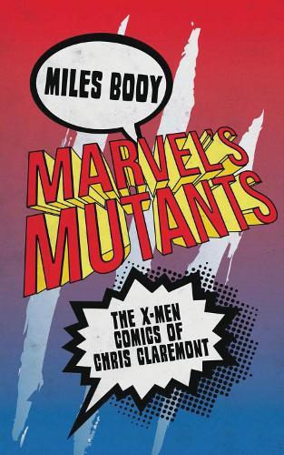 Marvel's Mutants: The X-Men Comics of Chris Claremont (Paperback)