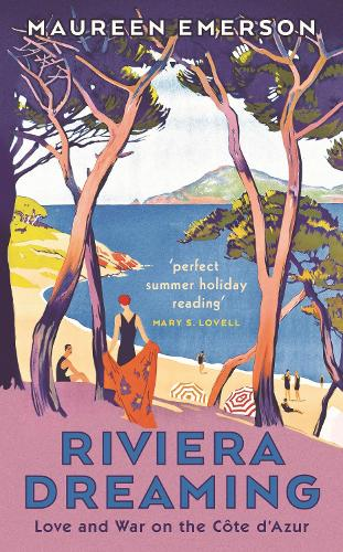 Riviera Dreaming: Love and War on the Cote d'Azur (Hardback)