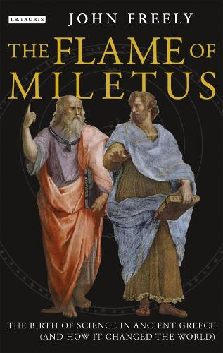 Flame of Miletus: The Birth of Science in Ancient Greece (and How It Changed the World) (Paperback)