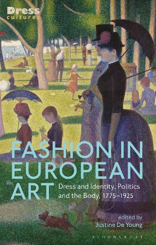 Fashion in European Art: Dress and Identity, Politics and the Body, 1775-1925 - Dress Cultures (Paperback)