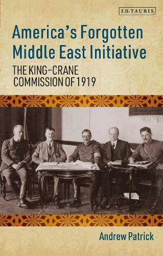 America's Forgotten Middle East Initiative: The King-Crane Commission of 1919 (Paperback)