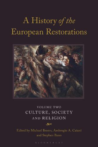 A History of the European Restorations: Volume Two: Culture, Society and Religion (Hardback)