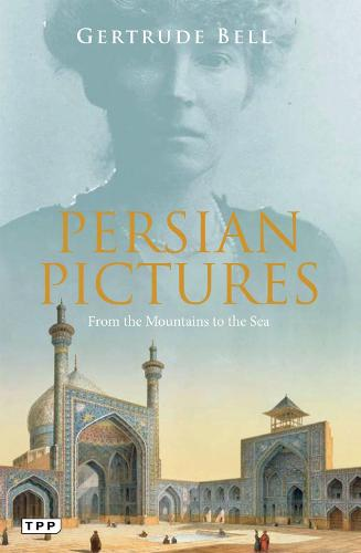Persian Pictures: From the Mountains to the Sea (Paperback)
