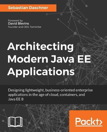 Architecting Modern Java EE Applications (Paperback)