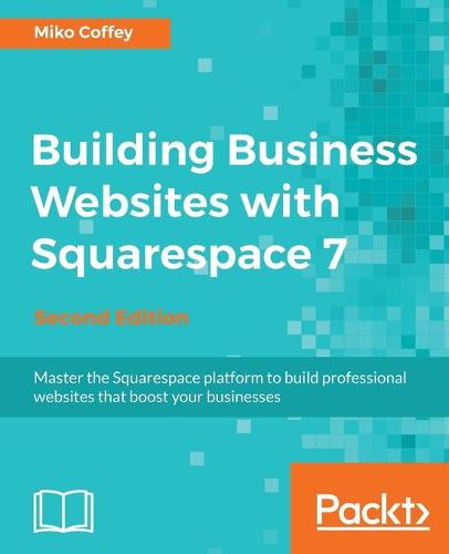 Building Business Websites with Squarespace 7 - (Paperback)