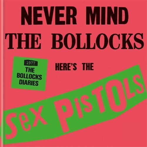 The Sex Pistols - 1977: The Bollocks Diaries (Hardback)