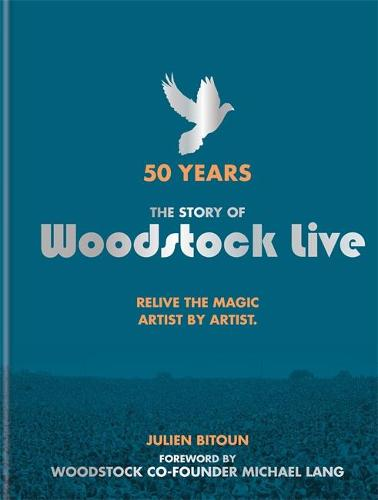 Woodstock Live: 50 Years (Hardback)