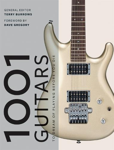 1001 Guitars to Dream of Playing Before You Die - 1001 (Paperback)