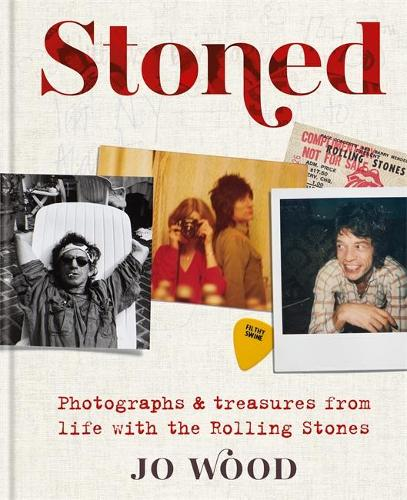 Stoned: Photographs and treasures from life with the Rolling Stones (Hardback)