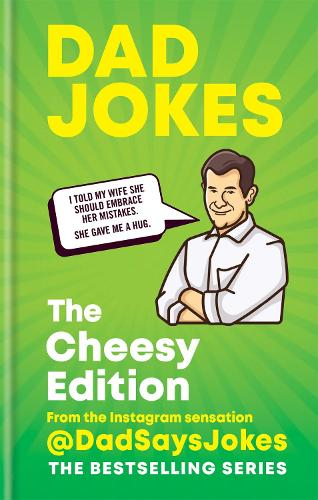 Dad Jokes: The Cheesy Edition (Hardback)
