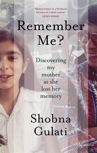 Remember Me?: Discovering My Mother as She Lost Her Memory (Hardback)
