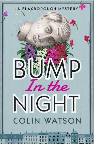 Bump in the Night - A Flaxborough Mystery 2 (Paperback)