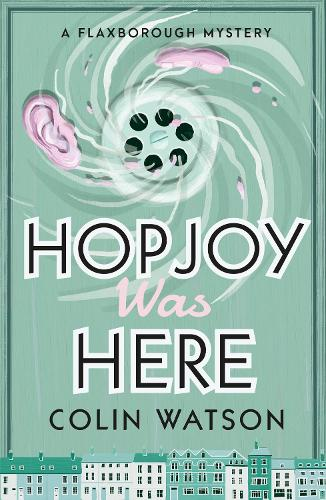 Hopjoy Was Here - A Flaxborough Mystery 3 (Paperback)