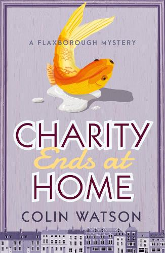Charity Ends at Home - A Flaxborough Mystery (Paperback)
