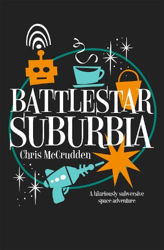 Battlestar Suburbia - Battlestar Suburbia (Paperback)