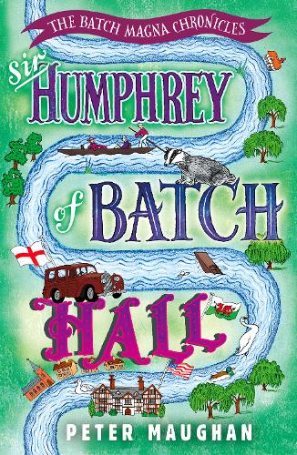 Sir Humphrey of Batch Hall - The Batch Magna Chronicles (Paperback)
