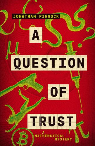 A Question of Trust - A Mathematical Mystery (Paperback)