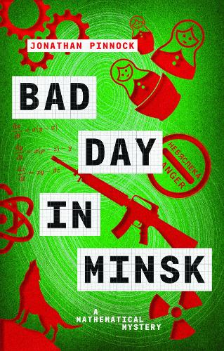 Bad Day in Minsk - A Mathematical Mystery (Paperback)