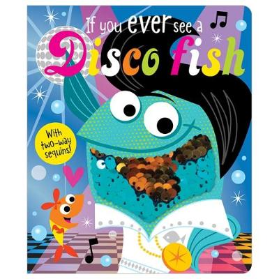 If You Ever See a Disco Fish (Board book)