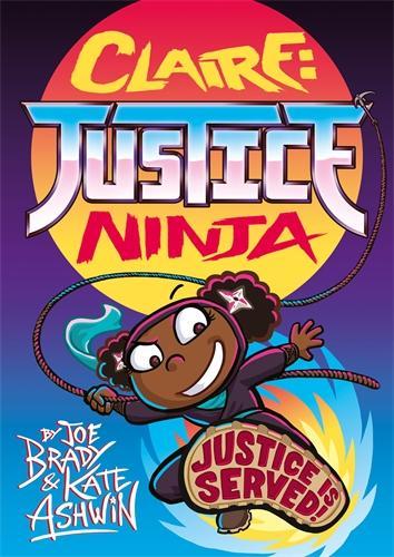 Claire Justice Ninja (Ninja of Justice): The Phoenix Presents (Paperback)